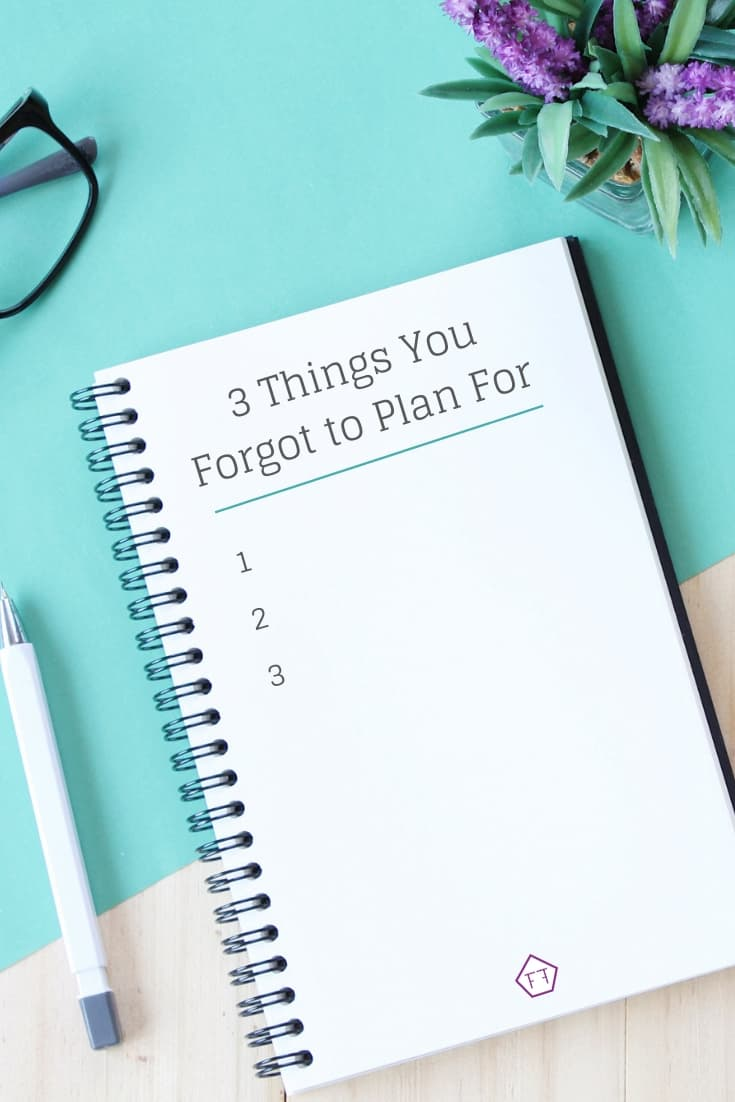 Notebook on Desk with text overlay: 3 Things You Forgot to Plan For