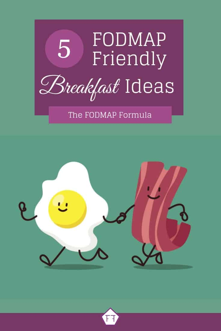 Bacon and Egg Graphic with text overlay: 5 FODMAP Friendly Breakfast Ideas