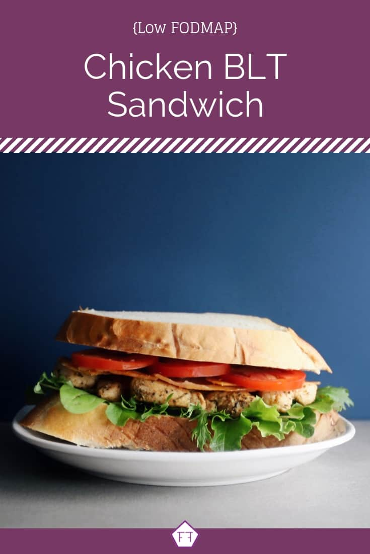 Chicken BLT sandwich on white plate with text overlay: Low FODMAP Chicken BLT sandwich - Pinterest 1