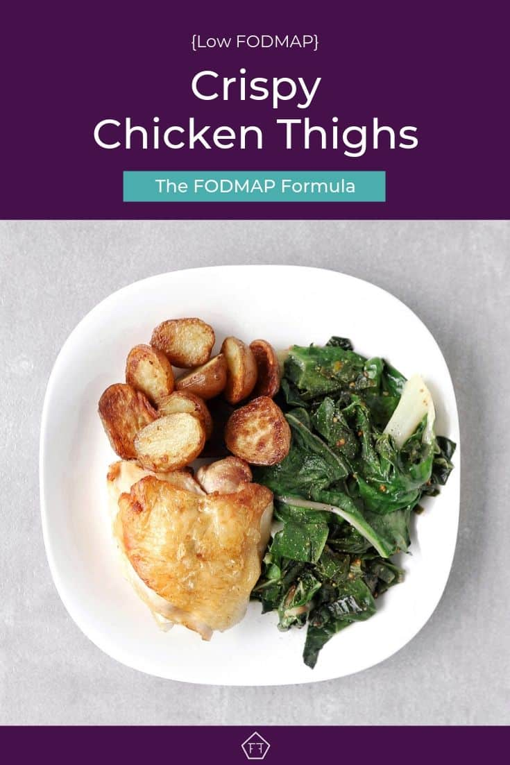 Low FODMAP crispy chicken thighs with roasted potatoes Swiss chard - Pinterest 3
