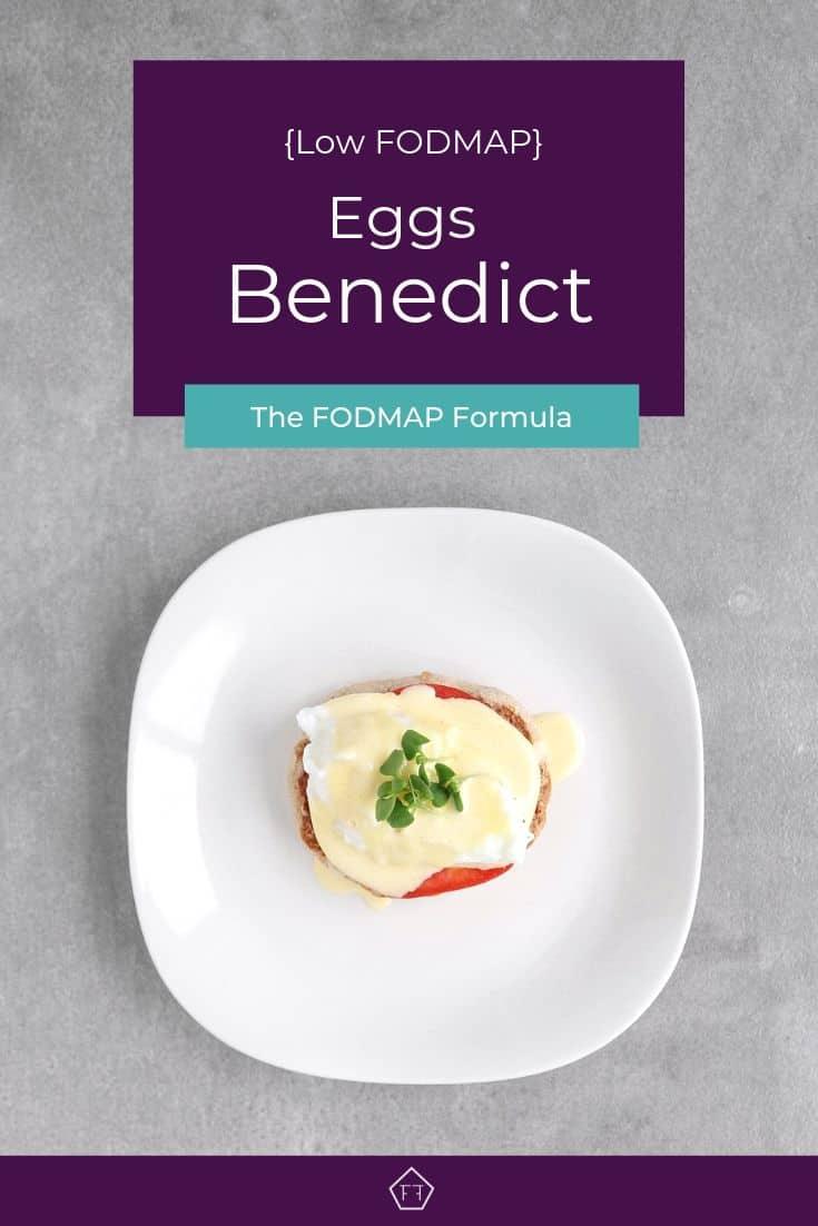 Low FODMAP Eggs Benedict on plate - Pinterest 1