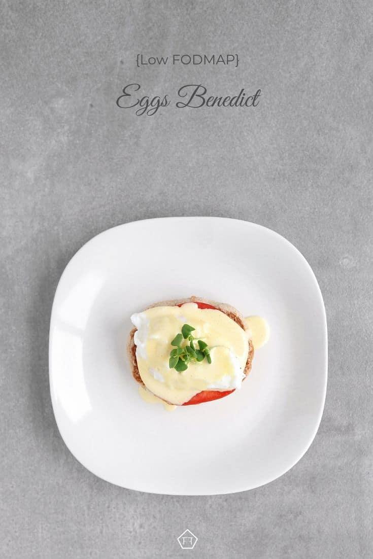 Low FODMAP Eggs Benedict on plate - Pinterest 3