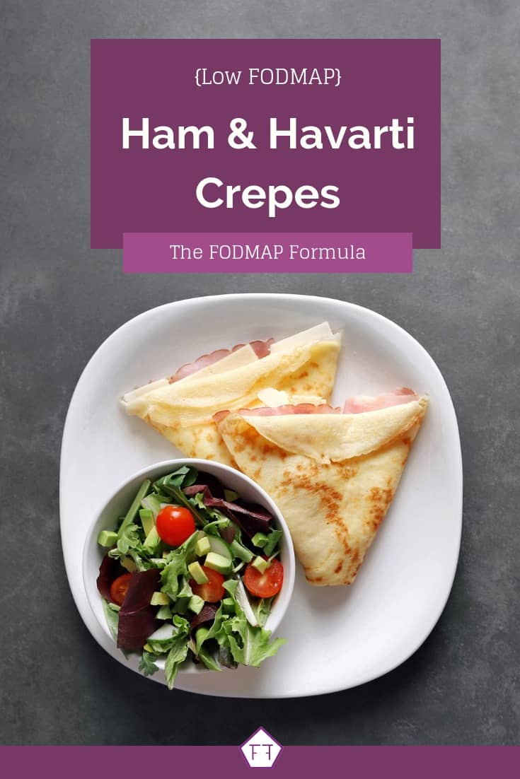Low FODMAP Ham and Havarti Crepe with Side Salad - Pinterest 1