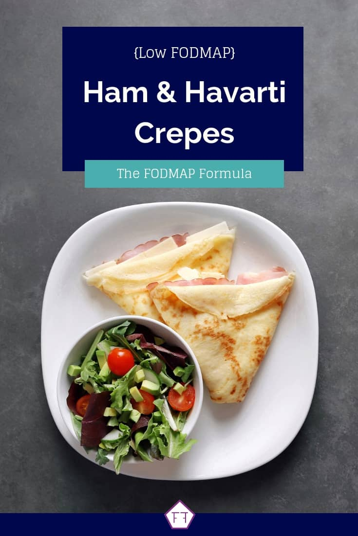 Low FODMAP Ham and Havarti Crepe with Side Salad - Pinterest 2
