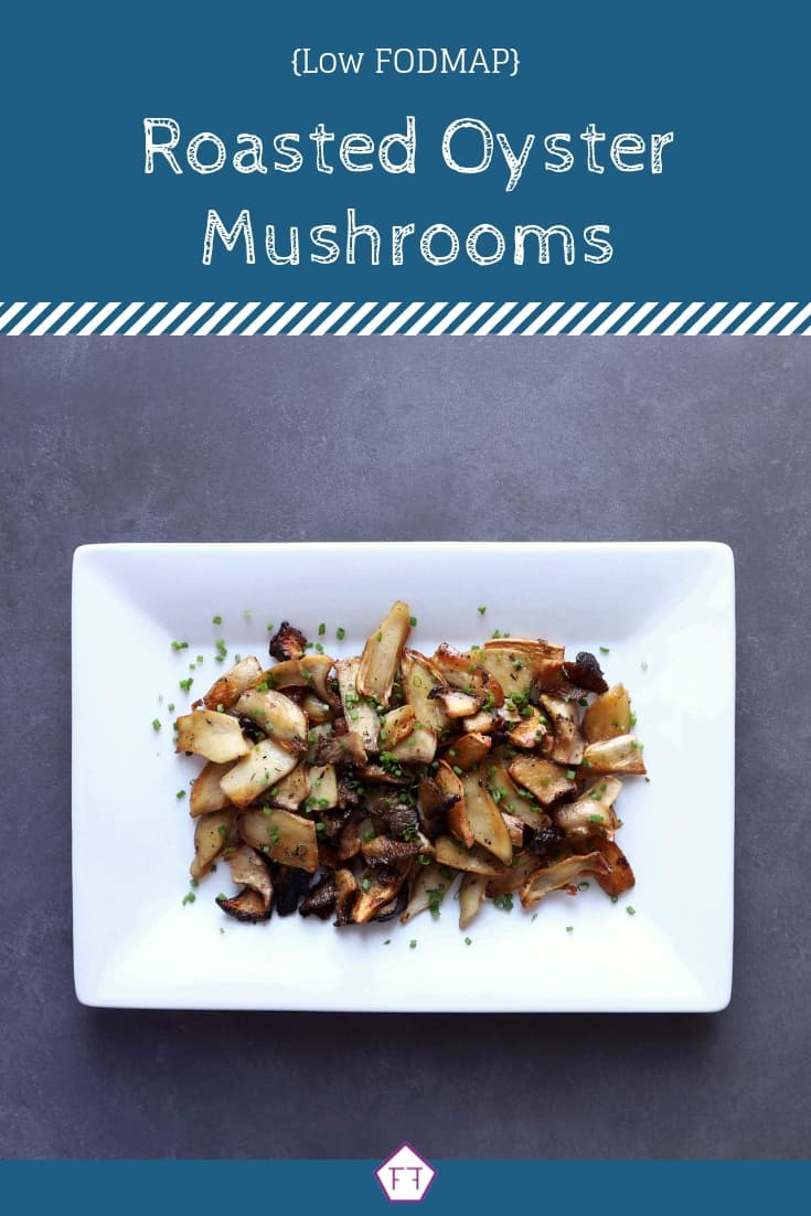 Low FODMAP Roasted Oyster Mushrooms - Pin (1)