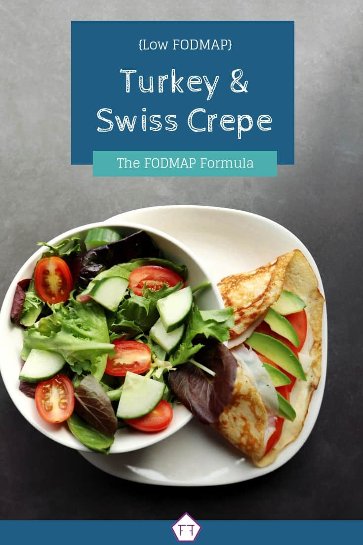 Low FODMAP Turkey and Swiss Crepe - Pinterest 1