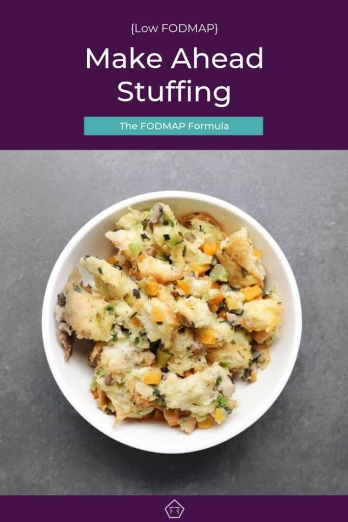 Low FODMAP stuffing in a white bowl with text overlay: Low fodmap make ahead stuffing