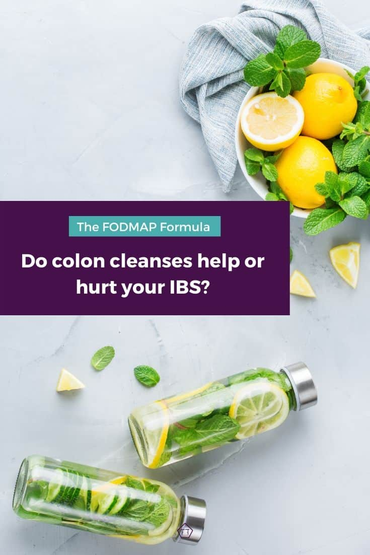 Will A Colon Cleanse Help Your Ibs The Fodmap Formula